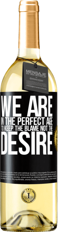 24,95 € Free Shipping | White Wine WHITE Edition We are in the perfect age to keep the blame, not the desire Black Label. Customizable label Young wine Harvest 2020 Verdejo