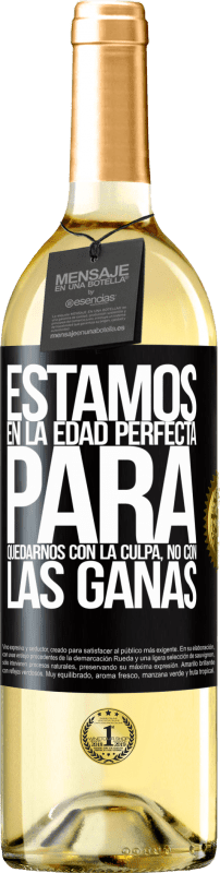 29,95 € Free Shipping | White Wine WHITE Edition We are in the perfect age to keep the blame, not the desire Black Label. Customizable label Young wine Harvest 2020 Verdejo