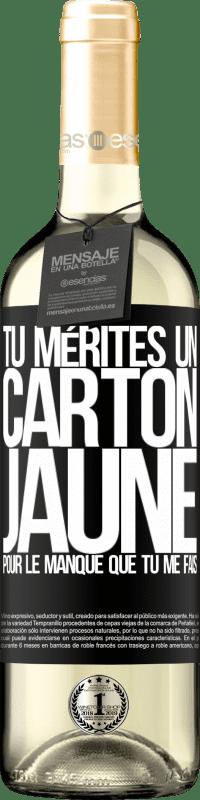 24,95 € Envoi gratuit   Vin blanc Édition WHITE Tu mérites un carton jaune pour le manque que tu me fais Étiquette Noire. Étiquette personnalisable Vin jeune Récolte 2020 Verdejo