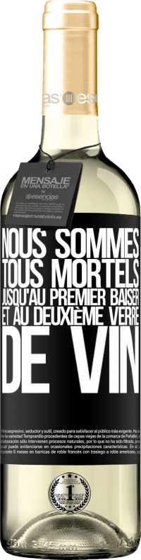 24,95 € Envoi gratuit   Vin blanc Édition WHITE Nous sommes tous mortels jusqu'au premier baiser et au deuxième verre de vin Étiquette Noire. Étiquette personnalisable Vin jeune Récolte 2020 Verdejo