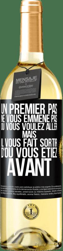 24,95 € Envoi gratuit   Vin blanc Édition WHITE La première étape ne vous emmène pas où vous voulez aller, mais elle vous mène d'où vous êtes Étiquette Noire. Étiquette personnalisable Vin jeune Récolte 2020 Verdejo