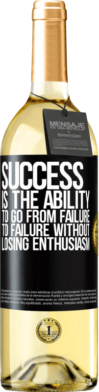 24,95 € Free Shipping | White Wine WHITE Edition Success is the ability to go from failure to failure without losing enthusiasm Black Label. Customizable label Young wine Harvest 2020 Verdejo