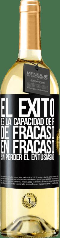 24,95 € Envío gratis   Vino Blanco Edición WHITE El éxito es la capacidad de ir de fracaso en fracaso sin perder el entusiasmo Etiqueta Negra. Etiqueta personalizable Vino joven Cosecha 2020 Verdejo