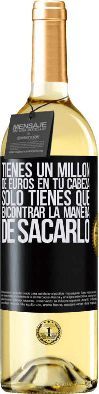 24,95 € Envío gratis   Vino Blanco Edición WHITE Tienes un millón de euros en tu cabeza. Sólo tienes que encontrar la manera de sacarlo Etiqueta Negra. Etiqueta personalizable Vino joven Cosecha 2020 Verdejo