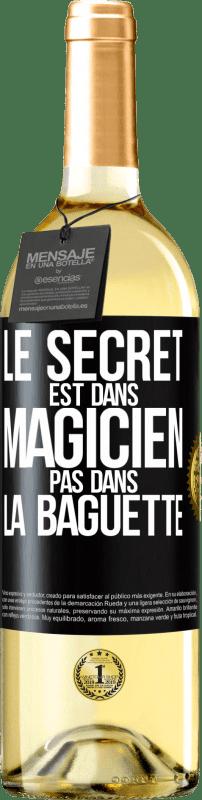 24,95 € Envoi gratuit | Vin blanc Édition WHITE Le secret est dans l'assistant, pas dans la baguette Étiquette Noire. Étiquette personnalisable Vin jeune Récolte 2020 Verdejo