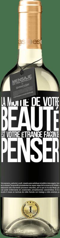 24,95 € Envoi gratuit | Vin blanc Édition WHITE La moitié de votre beauté est votre étrange façon de penser Étiquette Noire. Étiquette personnalisable Vin jeune Récolte 2020 Verdejo
