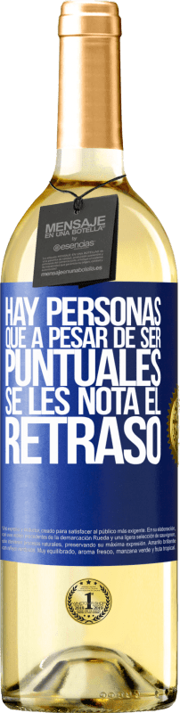 29,95 € Free Shipping | White Wine WHITE Edition There are people who, despite being punctual, notice the delay Blue Label. Customizable label Young wine Harvest 2020 Verdejo