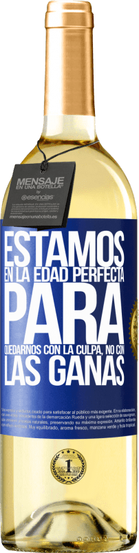 29,95 € Free Shipping | White Wine WHITE Edition We are in the perfect age to keep the blame, not the desire Blue Label. Customizable label Young wine Harvest 2020 Verdejo