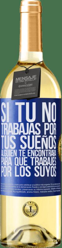 24,95 € Envío gratis   Vino Blanco Edición WHITE Si tú no trabajas por tus sueños, alguien te encontrará para que trabajes por los suyos Etiqueta Azul. Etiqueta personalizable Vino joven Cosecha 2020 Verdejo