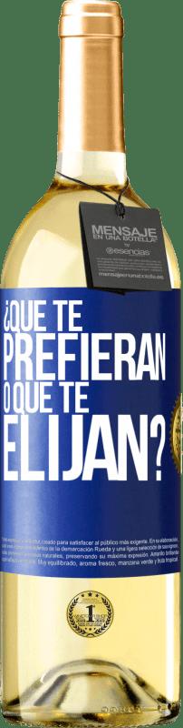 24,95 € Envío gratis | Vino Blanco Edición WHITE ¿Que te prefieran, o que te elijan? Etiqueta Azul. Etiqueta personalizable Vino joven Cosecha 2020 Verdejo