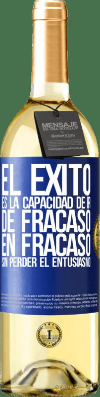 24,95 € Envío gratis   Vino Blanco Edición WHITE El éxito es la capacidad de ir de fracaso en fracaso sin perder el entusiasmo Etiqueta Azul. Etiqueta personalizable Vino joven Cosecha 2020 Verdejo