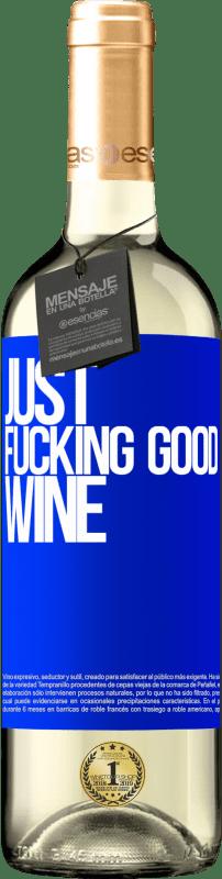 24,95 € Envoi gratuit | Vin blanc Édition WHITE Just fucking good wine Étiquette Bleue. Étiquette personnalisable Vin jeune Récolte 2020 Verdejo