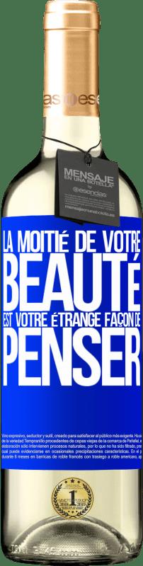 24,95 € Envoi gratuit | Vin blanc Édition WHITE La moitié de votre beauté est votre étrange façon de penser Étiquette Bleue. Étiquette personnalisable Vin jeune Récolte 2020 Verdejo
