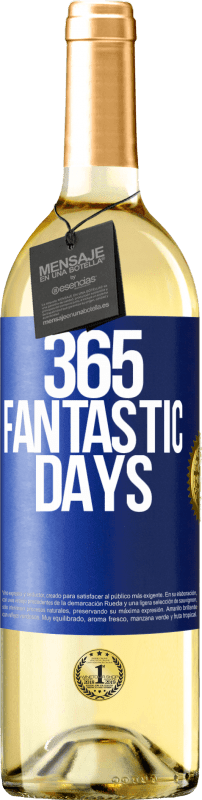 24,95 € Free Shipping | White Wine WHITE Edition 365 fantastic days Blue Label. Customizable label Young wine Harvest 2020 Verdejo