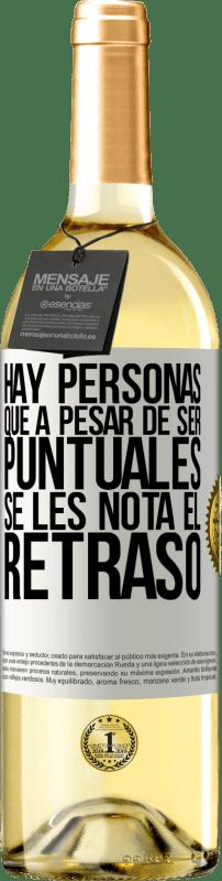 24,95 € Envío gratis | Vino Blanco Edición WHITE Hay personas que, a pesar de ser puntuales, se les nota el retraso Etiqueta Blanca. Etiqueta personalizable Vino joven Cosecha 2020 Verdejo