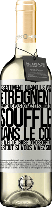 24,95 € Envoi gratuit   Vin blanc Édition WHITE Ce sentiment quand ils vous étreignent pendant que vous dormez et sentent leur souffle dans le cou, est quelque chose Étiquette Blanche. Étiquette personnalisable Vin jeune Récolte 2020 Verdejo
