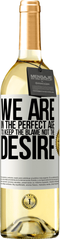 24,95 € Free Shipping | White Wine WHITE Edition We are in the perfect age to keep the blame, not the desire White Label. Customizable label Young wine Harvest 2020 Verdejo
