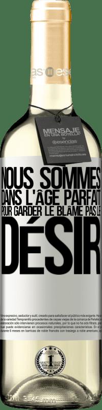 24,95 € Envoi gratuit | Vin blanc Édition WHITE Nous sommes dans l'âge parfait pour garder le blâme, pas le désir Étiquette Blanche. Étiquette personnalisable Vin jeune Récolte 2020 Verdejo