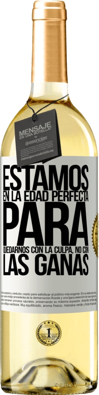 29,95 € Free Shipping | White Wine WHITE Edition We are in the perfect age to keep the blame, not the desire White Label. Customizable label Young wine Harvest 2020 Verdejo