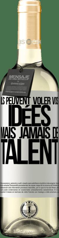 24,95 € Envoi gratuit   Vin blanc Édition WHITE Ils peuvent voler vos idées mais jamais de talent Étiquette Blanche. Étiquette personnalisable Vin jeune Récolte 2020 Verdejo