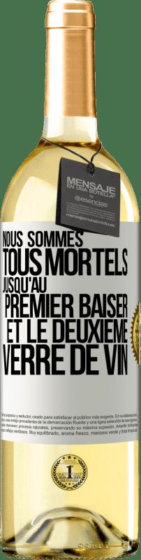 24,95 € Envoi gratuit   Vin blanc Édition WHITE Nous sommes tous mortels jusqu'au premier baiser et au deuxième verre de vin Étiquette Blanche. Étiquette personnalisable Vin jeune Récolte 2020 Verdejo