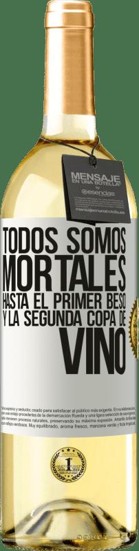 24,95 € Envío gratis | Vino Blanco Edición WHITE Todos somos mortales hasta el primer beso y la segunda copa de vino Etiqueta Blanca. Etiqueta personalizable Vino joven Cosecha 2020 Verdejo