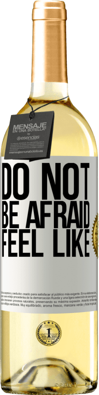24,95 € Free Shipping | White Wine WHITE Edition Do not be afraid. Feel like White Label. Customizable label Young wine Harvest 2020 Verdejo
