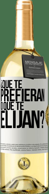 24,95 € Envío gratis | Vino Blanco Edición WHITE ¿Que te prefieran, o que te elijan? Etiqueta Blanca. Etiqueta personalizable Vino joven Cosecha 2020 Verdejo