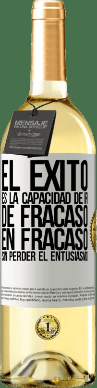 24,95 € Envío gratis   Vino Blanco Edición WHITE El éxito es la capacidad de ir de fracaso en fracaso sin perder el entusiasmo Etiqueta Blanca. Etiqueta personalizable Vino joven Cosecha 2020 Verdejo