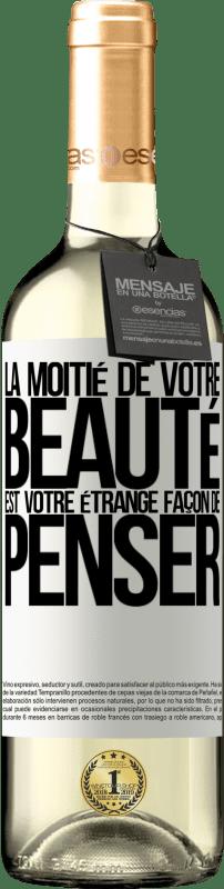 24,95 € Envoi gratuit | Vin blanc Édition WHITE La moitié de votre beauté est votre étrange façon de penser Étiquette Blanche. Étiquette personnalisable Vin jeune Récolte 2020 Verdejo