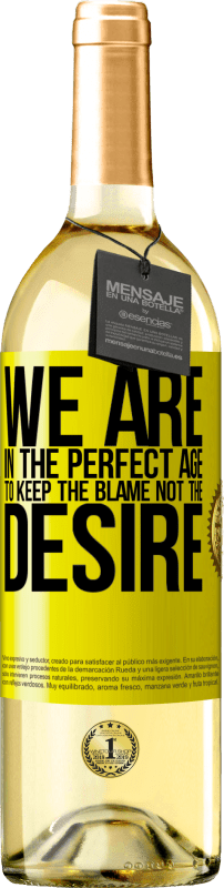 24,95 € Free Shipping | White Wine WHITE Edition We are in the perfect age to keep the blame, not the desire Yellow Label. Customizable label Young wine Harvest 2020 Verdejo