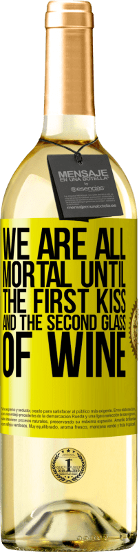 24,95 € Free Shipping | White Wine WHITE Edition We are all mortal until the first kiss and the second glass of wine Yellow Label. Customizable label Young wine Harvest 2020 Verdejo