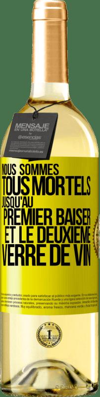 24,95 € Envoi gratuit   Vin blanc Édition WHITE Nous sommes tous mortels jusqu'au premier baiser et au deuxième verre de vin Étiquette Jaune. Étiquette personnalisable Vin jeune Récolte 2020 Verdejo