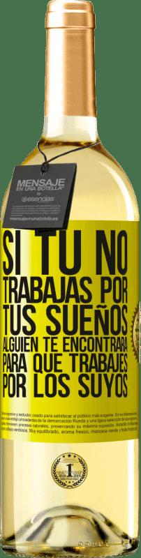 24,95 € Envío gratis   Vino Blanco Edición WHITE Si tú no trabajas por tus sueños, alguien te encontrará para que trabajes por los suyos Etiqueta Amarilla. Etiqueta personalizable Vino joven Cosecha 2020 Verdejo
