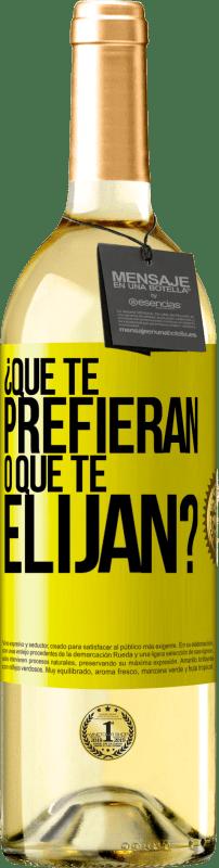 24,95 € Envío gratis | Vino Blanco Edición WHITE ¿Que te prefieran, o que te elijan? Etiqueta Amarilla. Etiqueta personalizable Vino joven Cosecha 2020 Verdejo