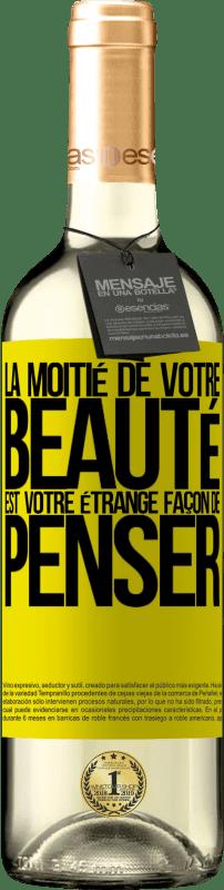 24,95 € Envoi gratuit | Vin blanc Édition WHITE La moitié de votre beauté est votre étrange façon de penser Étiquette Jaune. Étiquette personnalisable Vin jeune Récolte 2020 Verdejo