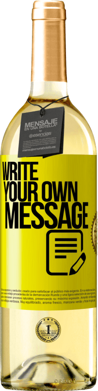 24,95 € Free Shipping | White Wine WHITE Edition Write your own message Yellow Label. Customizable label Young wine Harvest 2020 Verdejo