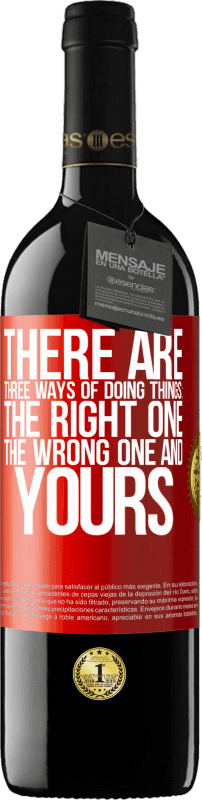 24,95 € Free Shipping | Red Wine RED Edition Crianza 6 Months There are three ways of doing things: the right one, the wrong one and yours Red Label. Customizable label Aging in oak barrels 6 Months Harvest 2018 Tempranillo