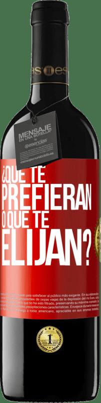 24,95 € Envío gratis | Vino Tinto Edición RED Crianza 6 Meses ¿Que te prefieran, o que te elijan? Etiqueta Roja. Etiqueta personalizable Crianza en barrica de roble 6 Meses Cosecha 2018 Tempranillo