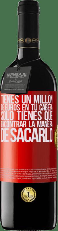 24,95 € Envío gratis   Vino Tinto Edición RED Crianza 6 Meses Tienes un millón de euros en tu cabeza. Sólo tienes que encontrar la manera de sacarlo Etiqueta Roja. Etiqueta personalizable Crianza en barrica de roble 6 Meses Cosecha 2018 Tempranillo