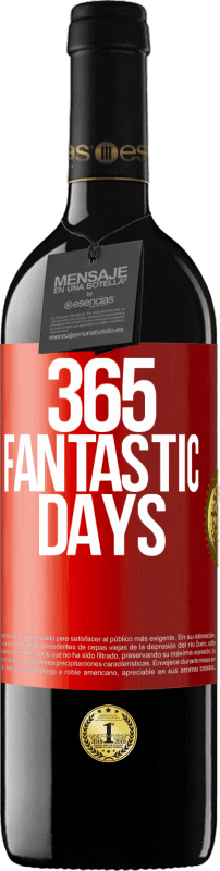 24,95 € Free Shipping | Red Wine RED Edition Crianza 6 Months 365 fantastic days Red Label. Customizable label Aging in oak barrels 6 Months Harvest 2018 Tempranillo
