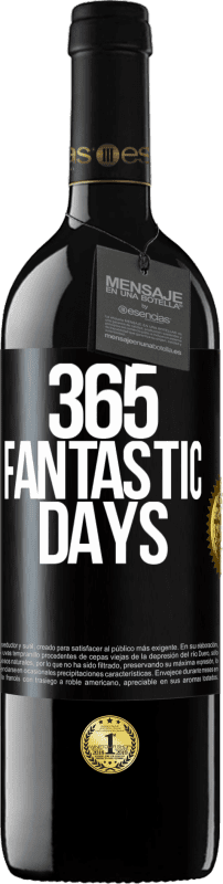 24,95 € Free Shipping | Red Wine RED Edition Crianza 6 Months 365 fantastic days Black Label. Customizable label Aging in oak barrels 6 Months Harvest 2018 Tempranillo