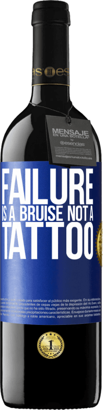 24,95 € Free Shipping | Red Wine RED Edition Crianza 6 Months Failure is a bruise, not a tattoo Blue Label. Customizable label Aging in oak barrels 6 Months Harvest 2018 Tempranillo