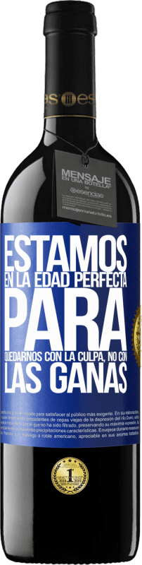 29,95 € Free Shipping | Red Wine RED Edition Crianza 6 Months We are in the perfect age to keep the blame, not the desire Blue Label. Customizable label Aging in oak barrels 6 Months Harvest 2018 Tempranillo