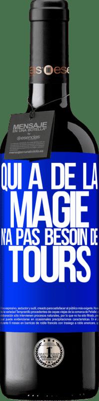 24,95 € Envoi gratuit | Vin rouge Édition RED Crianza 6 Mois Qui a de la magie n'a pas besoin de tours Étiquette Bleue. Étiquette personnalisable Vieillissement en fûts de chêne 6 Mois Récolte 2018 Tempranillo