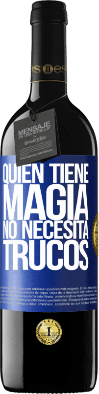 24,95 € Envío gratis   Vino Tinto Edición RED Crianza 6 Meses Quien tiene magia no necesita trucos Etiqueta Azul. Etiqueta personalizable Crianza en barrica de roble 6 Meses Cosecha 2018 Tempranillo