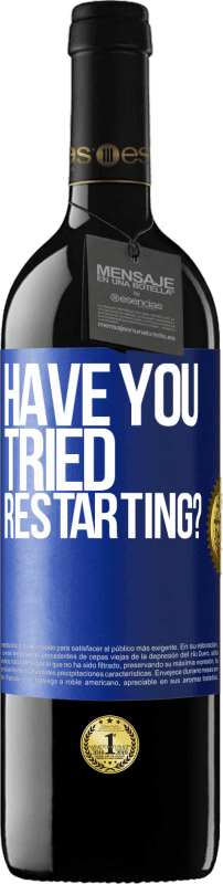 24,95 € Free Shipping | Red Wine RED Edition Crianza 6 Months have you tried restarting? Blue Label. Customizable label Aging in oak barrels 6 Months Harvest 2018 Tempranillo