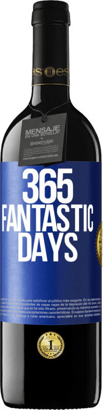 24,95 € Free Shipping | Red Wine RED Edition Crianza 6 Months 365 fantastic days Blue Label. Customizable label Aging in oak barrels 6 Months Harvest 2018 Tempranillo