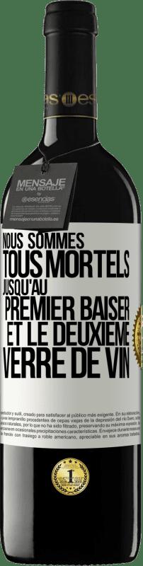 24,95 € Envoi gratuit   Vin rouge Édition RED Crianza 6 Mois Nous sommes tous mortels jusqu'au premier baiser et au deuxième verre de vin Étiquette Blanche. Étiquette personnalisable Vieillissement en fûts de chêne 6 Mois Récolte 2018 Tempranillo