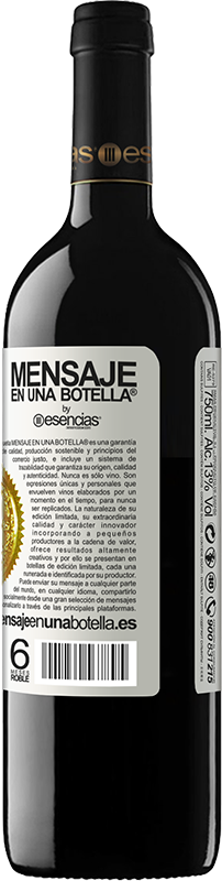 24,95 € Free Shipping   Red Wine RED Edition Crianza 6 Months Or you overcome your fears, or you will find them in every corner White Label. Customizable label Aging in oak barrels 6 Months Harvest 2018 Tempranillo